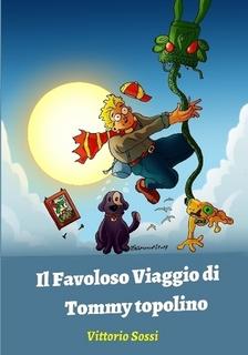 Il Favoloso Viaggio di Tommy Topolino di Vittorio Sossi